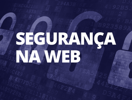 Segurança na Web: Evite os perigos